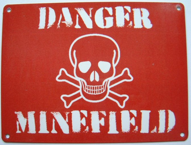 Living in a Minefield…